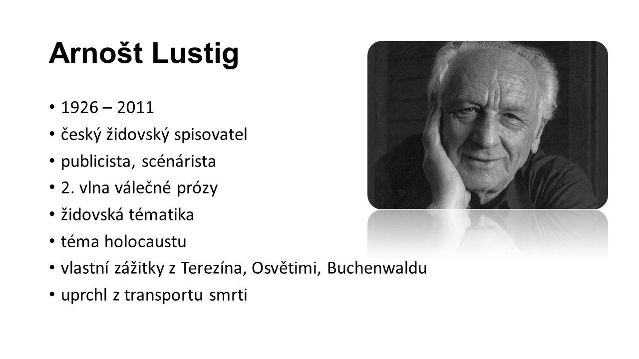 Arnošt Lustig 1926 – 2011 český židovský spisovatel