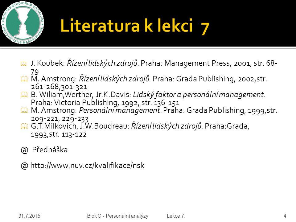 Literatura k lekci 7 J. Koubek: Řízení lidských zdrojů. Praha: Management Press, 2001, str. 68-79.