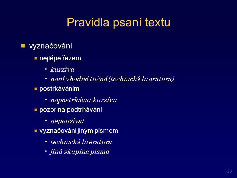Pravidla psaní textu vyznačování nejlépe řezem kurzíva