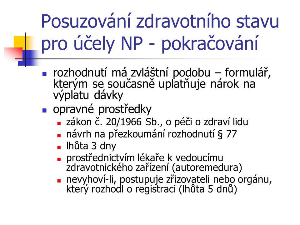 Posuzování zdravotního stavu pro účely NP - pokračování