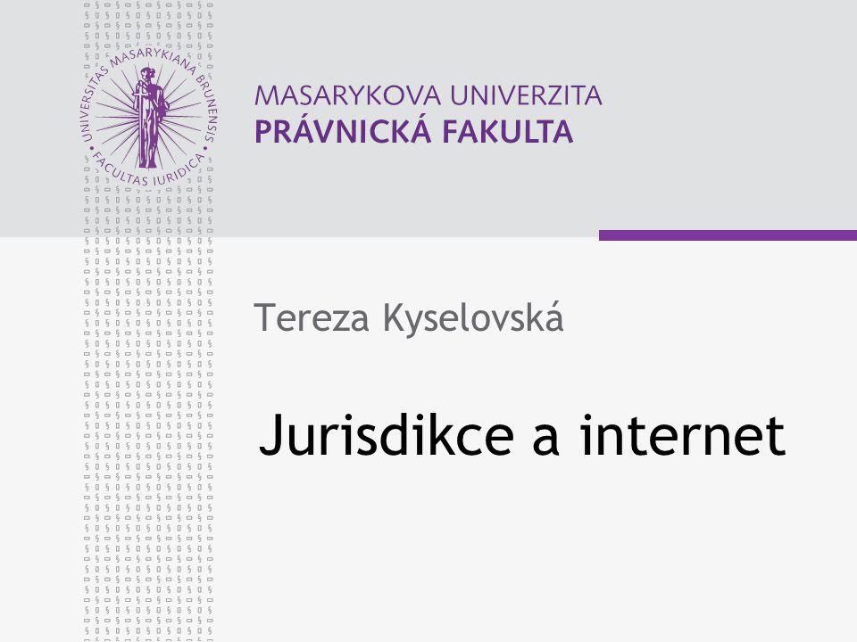 Tereza Kyselovská Jurisdikce a internet