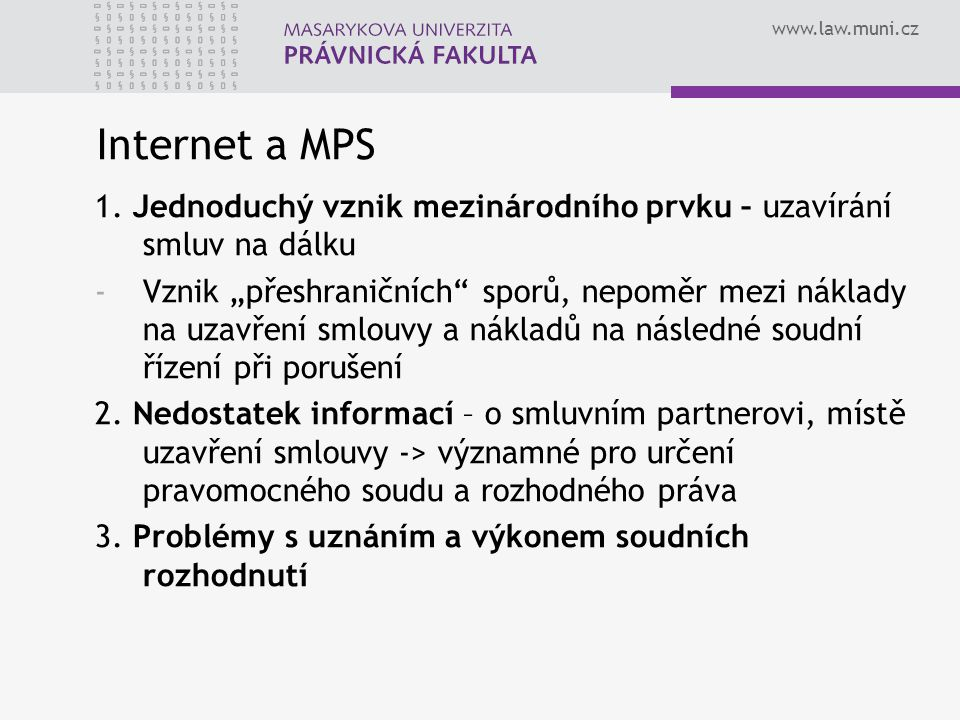 Internet a MPS 1. Jednoduchý vznik mezinárodního prvku – uzavírání smluv na dálku.