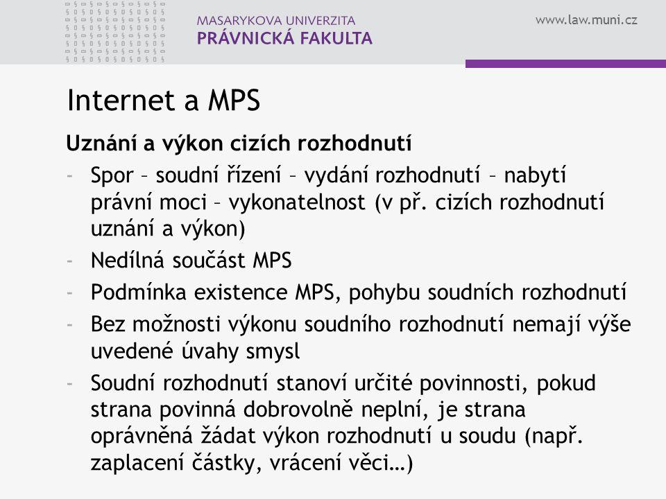 Internet a MPS Uznání a výkon cizích rozhodnutí