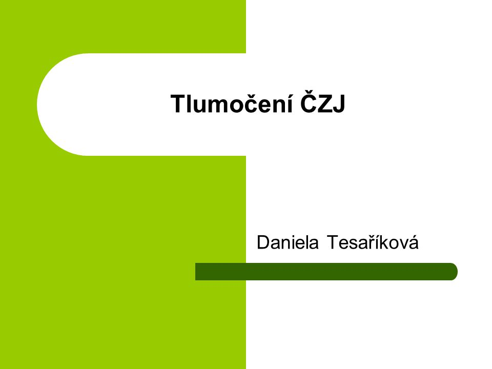 Tlumočení ČZJ Daniela Tesaříková