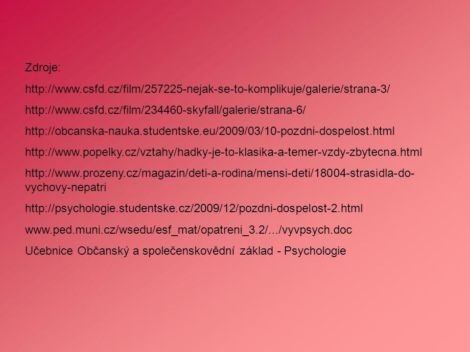Zdroje: http://www.csfd.cz/film/257225-nejak-se-to-komplikuje/galerie/strana-3/ http://www.csfd.cz/film/234460-skyfall/galerie/strana-6/
