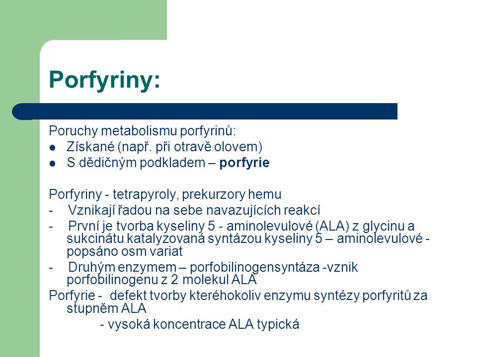 Porfyriny: Poruchy metabolismu porfyrinů: