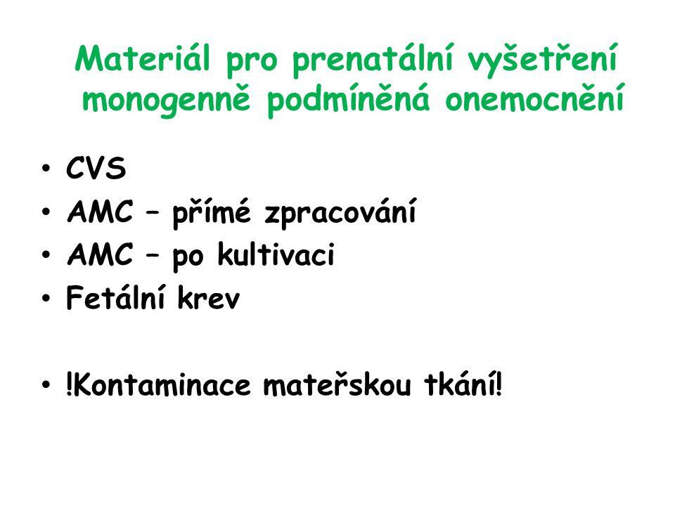 Materiál pro prenatální vyšetření monogenně podmíněná onemocnění