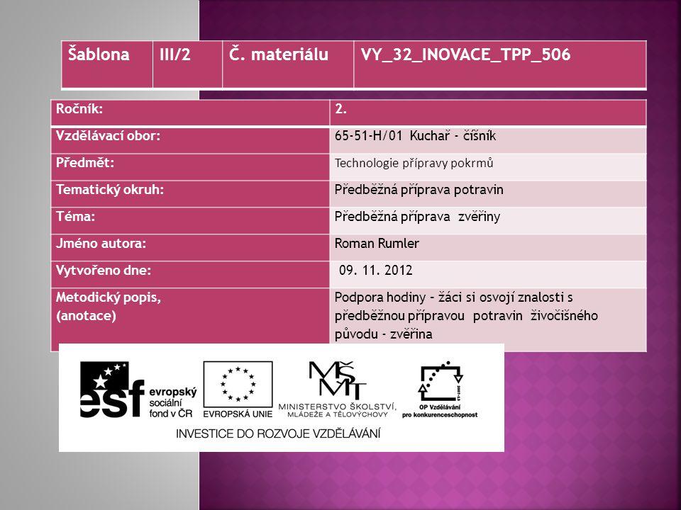 Šablona III/2 Č. materiálu VY_32_INOVACE_TPP_506 Ročník: 2.