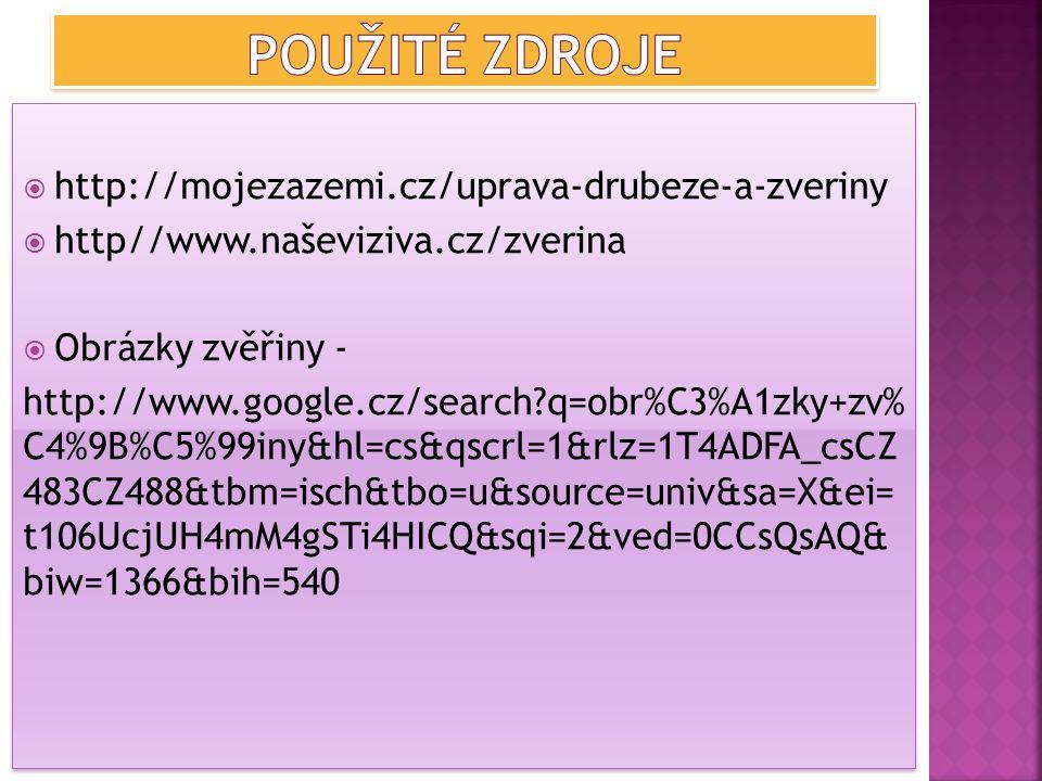 Použité zdroje http://mojezazemi.cz/uprava-drubeze-a-zveriny