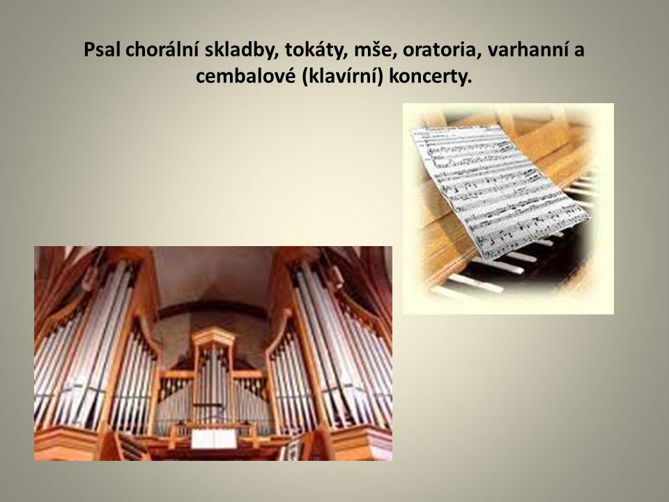 Psal chorální skladby, tokáty, mše, oratoria, varhanní a cembalové (klavírní) koncerty.