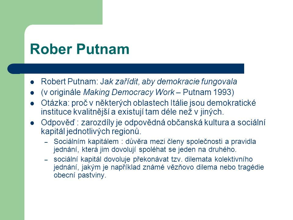 Rober Putnam Robert Putnam: Jak zařídit, aby demokracie fungovala