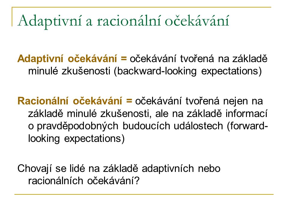 Adaptivní a racionální očekávání