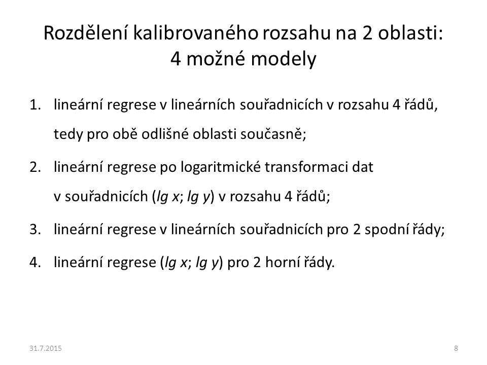 Rozdělení kalibrovaného rozsahu na 2 oblasti: 4 možné modely