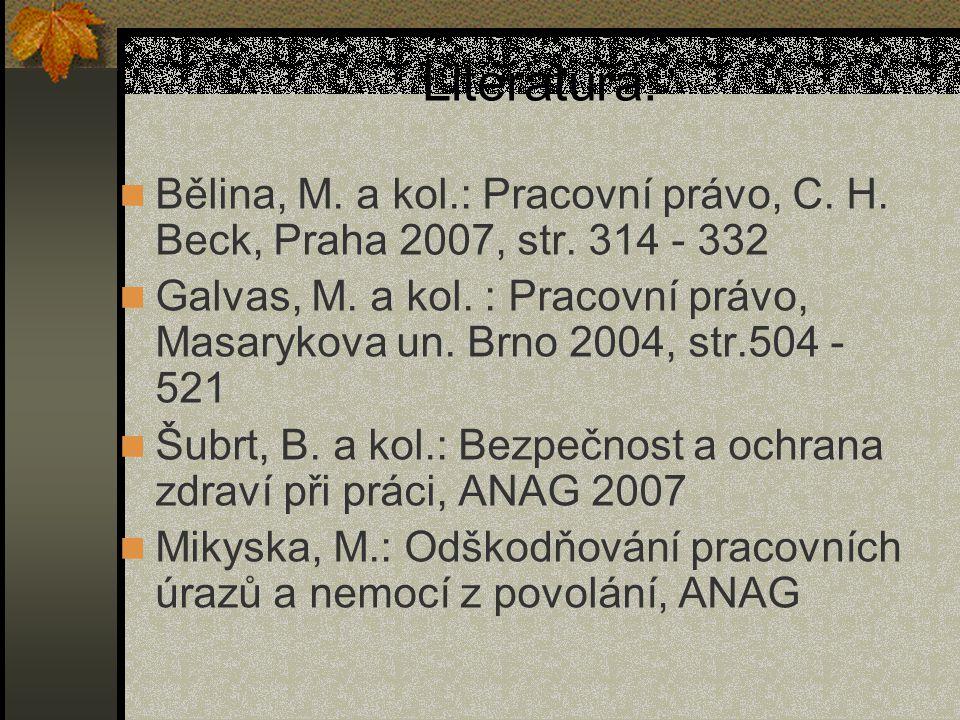 Literatura: Bělina, M. a kol.: Pracovní právo, C. H. Beck, Praha 2007, str. 314 - 332.