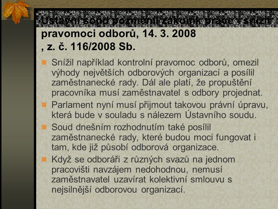 Ústavní soud pozměnil zákoník práce - snížil pravomoci odborů, 14. 3