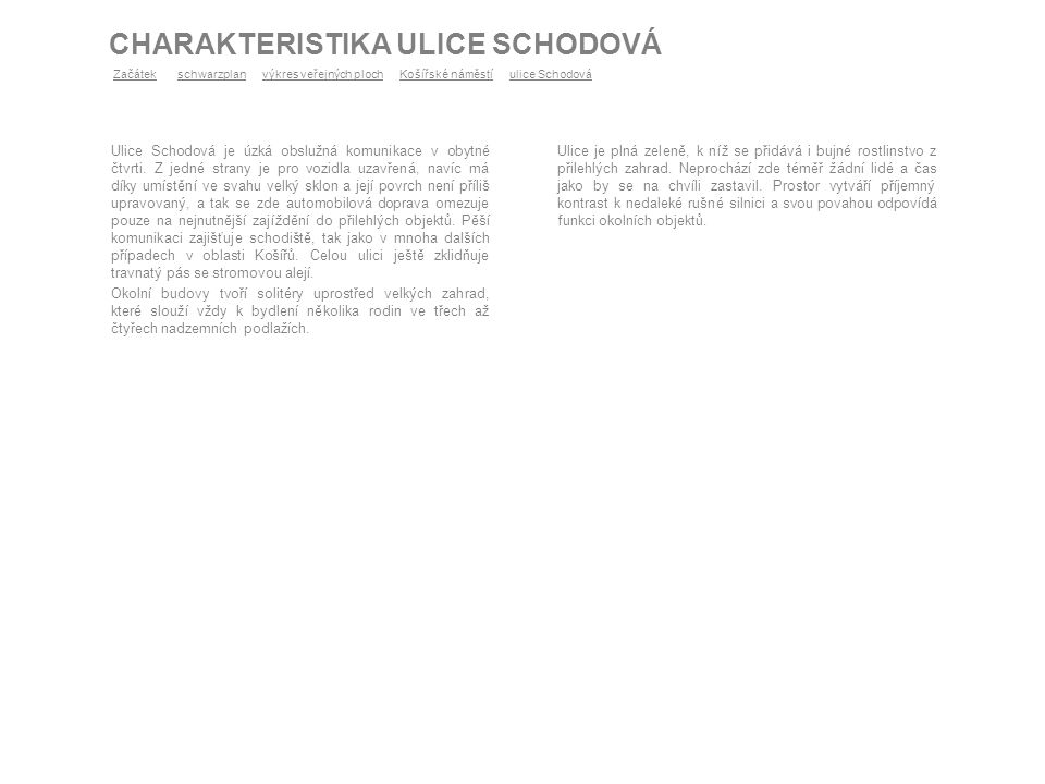 CHARAKTERISTIKA ULICE SCHODOVÁ