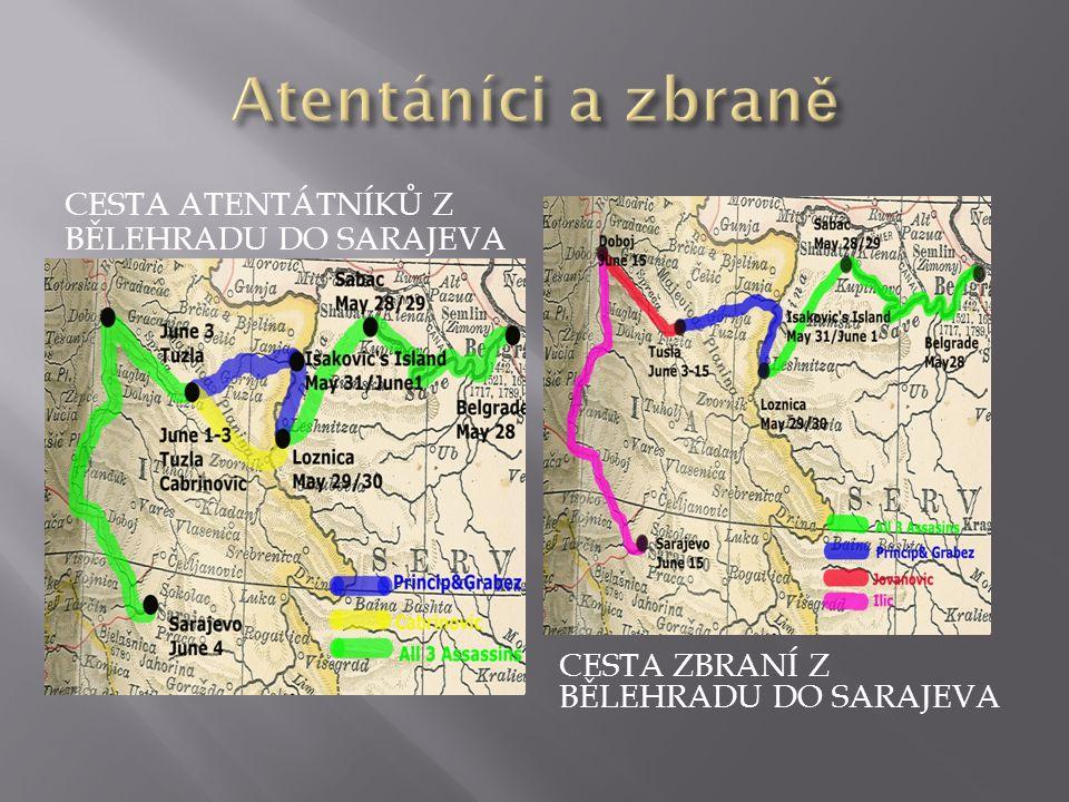 Atentáníci a zbraně Cesta atentátníků z Bělehradu do Sarajeva