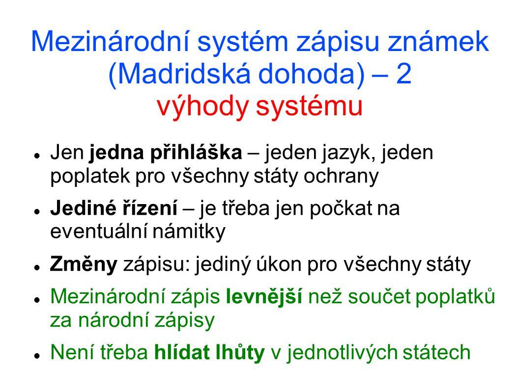 Mezinárodní systém zápisu známek (Madridská dohoda) – 2 výhody systému