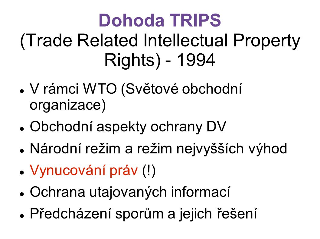 Dohoda TRIPS (Trade Related Intellectual Property Rights) - 1994
