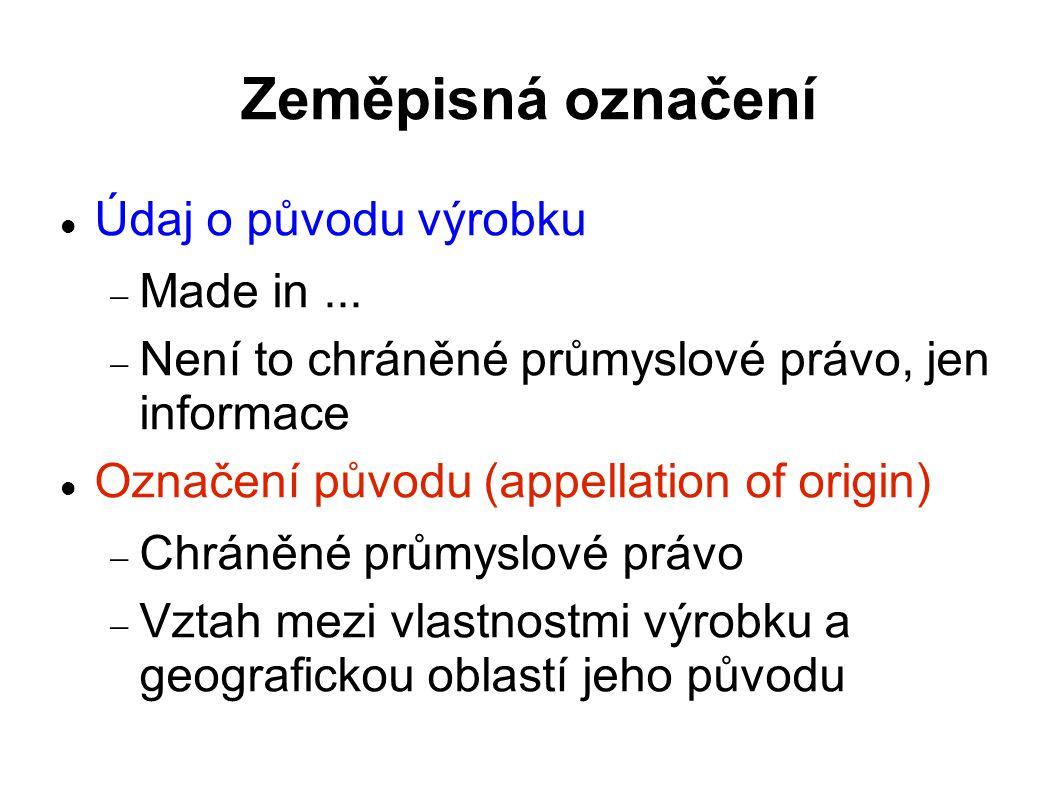 Zeměpisná označení Údaj o původu výrobku Made in ...