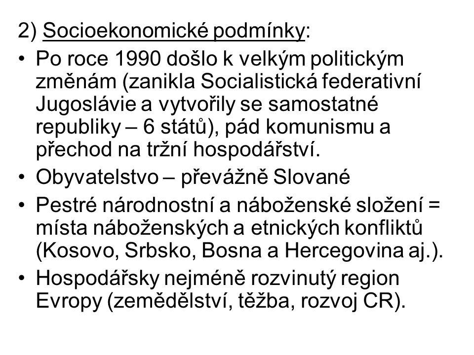 2) Socioekonomické podmínky: