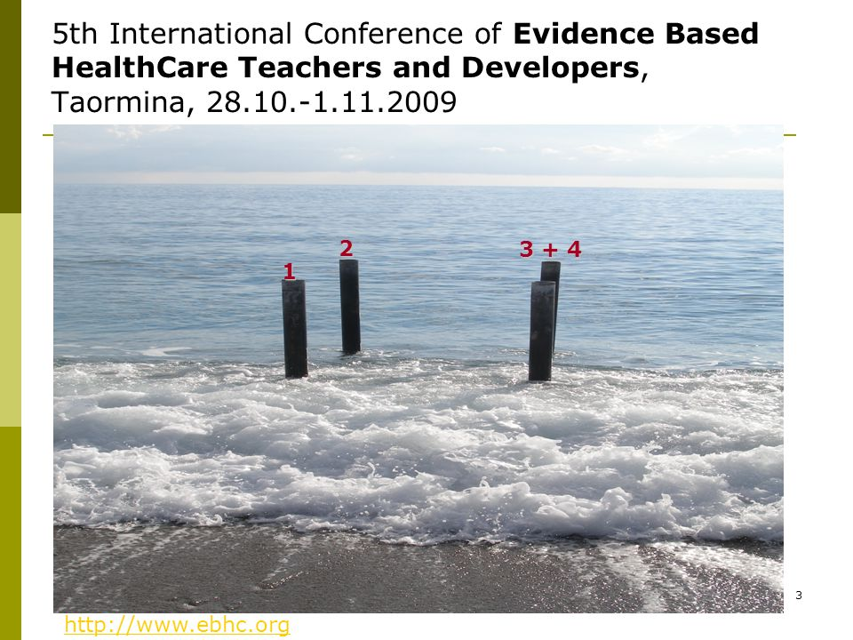 5th International Conference of Evidence Based HealthCare Teachers and Developers, Taormina, 28.10.-1.11.2009