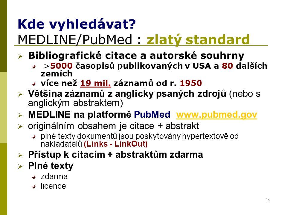 Kde vyhledávat MEDLINE/PubMed : zlatý standard