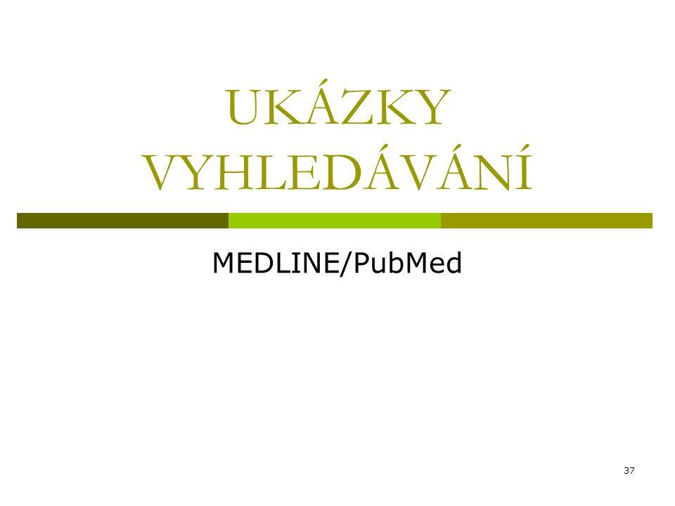 UKÁZKY VYHLEDÁVÁNÍ MEDLINE/PubMed