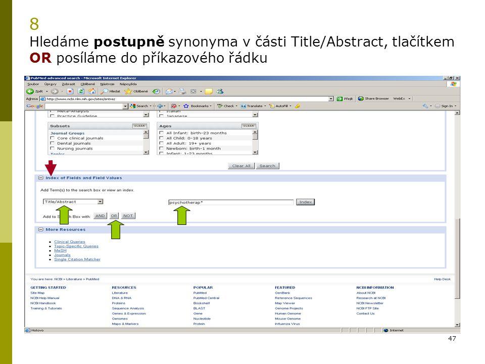 8 Hledáme postupně synonyma v části Title/Abstract, tlačítkem OR posíláme do příkazového řádku
