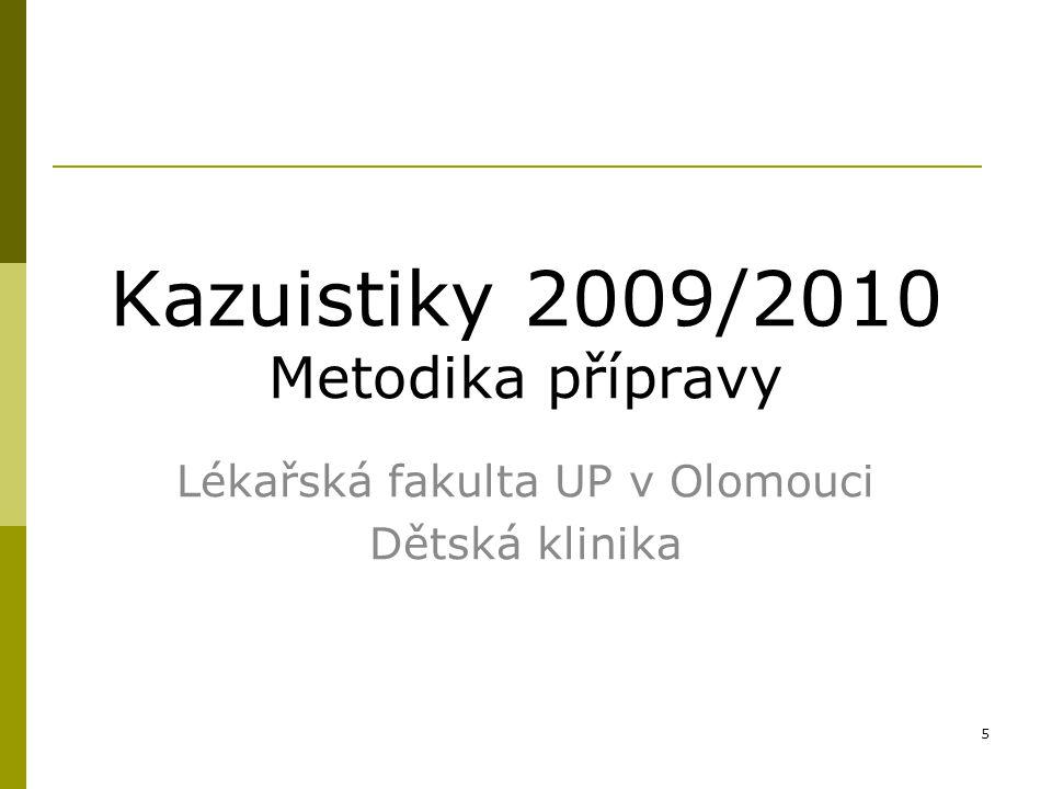Kazuistiky 2009/2010 Metodika přípravy