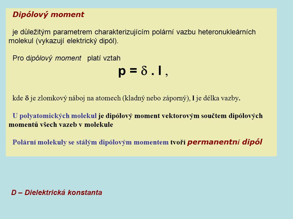 Dipólový moment je důležitým parametrem charakterizujícím polární vazbu heteronukleárních molekul (vykazují elektrický dipól).