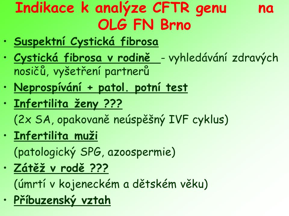 Indikace k analýze CFTR genu na OLG FN Brno