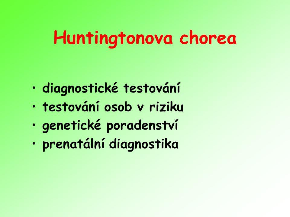 Huntingtonova chorea diagnostické testování testování osob v riziku