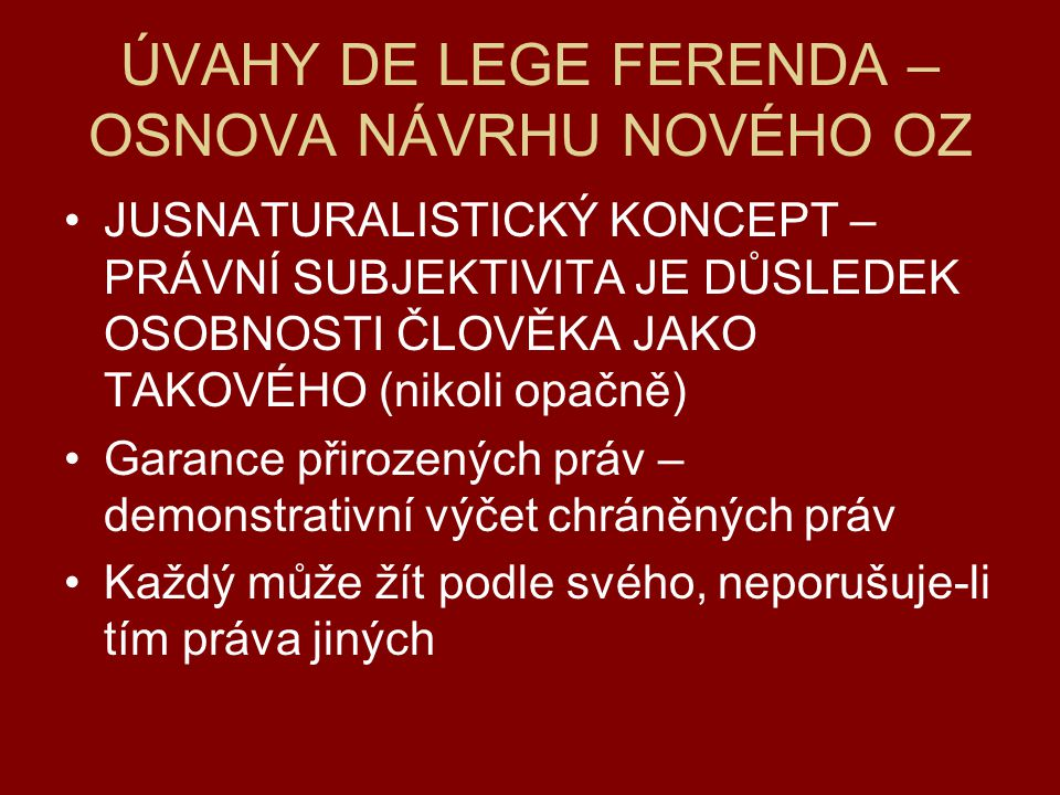 ÚVAHY DE LEGE FERENDA – OSNOVA NÁVRHU NOVÉHO OZ