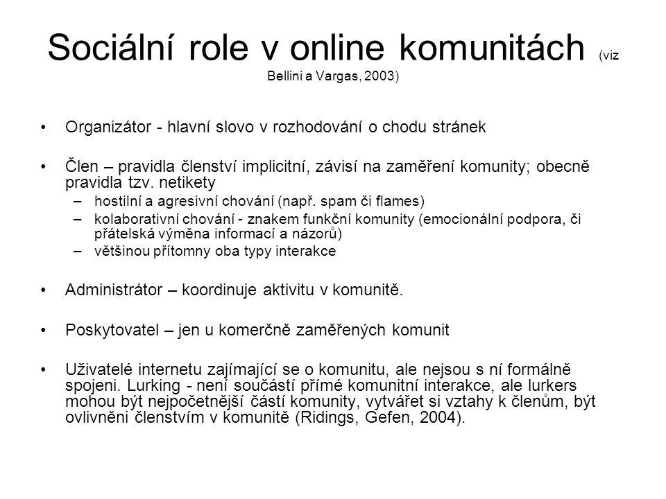 Sociální role v online komunitách (viz Bellini a Vargas, 2003)