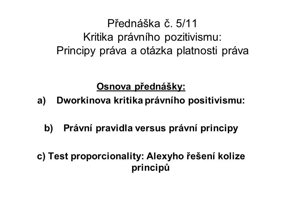 Přednáška č. 5/11 Kritika právního pozitivismu: Principy práva a otázka platnosti práva