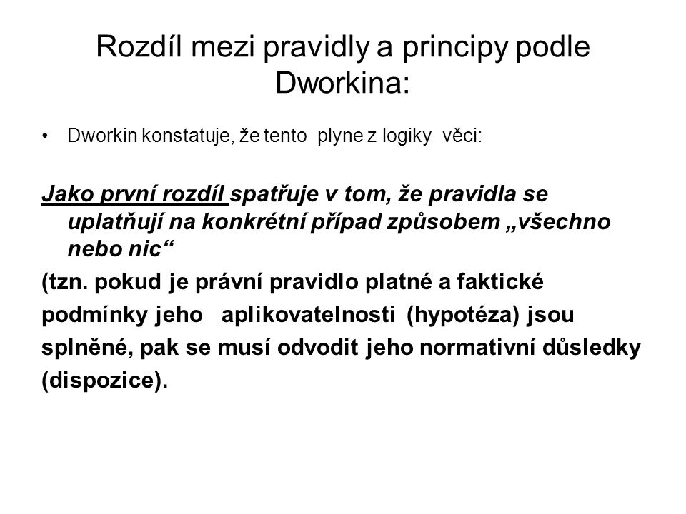 Rozdíl mezi pravidly a principy podle Dworkina: