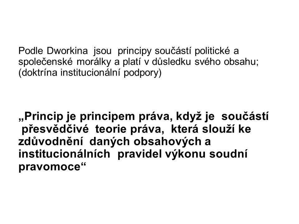 """""""Princip je principem práva, když je součástí"""
