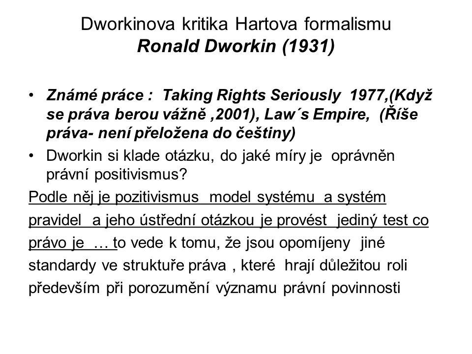 Dworkinova kritika Hartova formalismu Ronald Dworkin (1931)