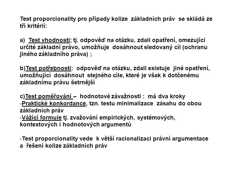 Test proporcionality pro případy kolize základních práv se skládá ze tří kritérií: