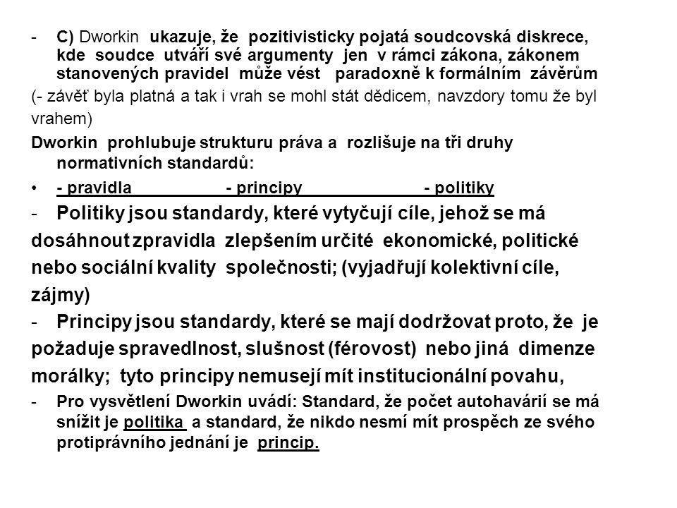 Politiky jsou standardy, které vytyčují cíle, jehož se má