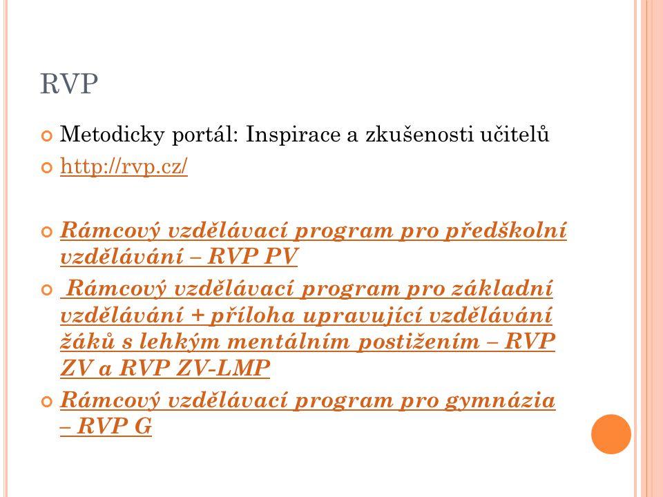 RVP Metodicky portál: Inspirace a zkušenosti učitelů http://rvp.cz/