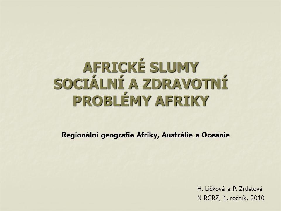 AFRICKÉ SLUMY SOCIÁLNÍ A ZDRAVOTNÍ PROBLÉMY AFRIKY