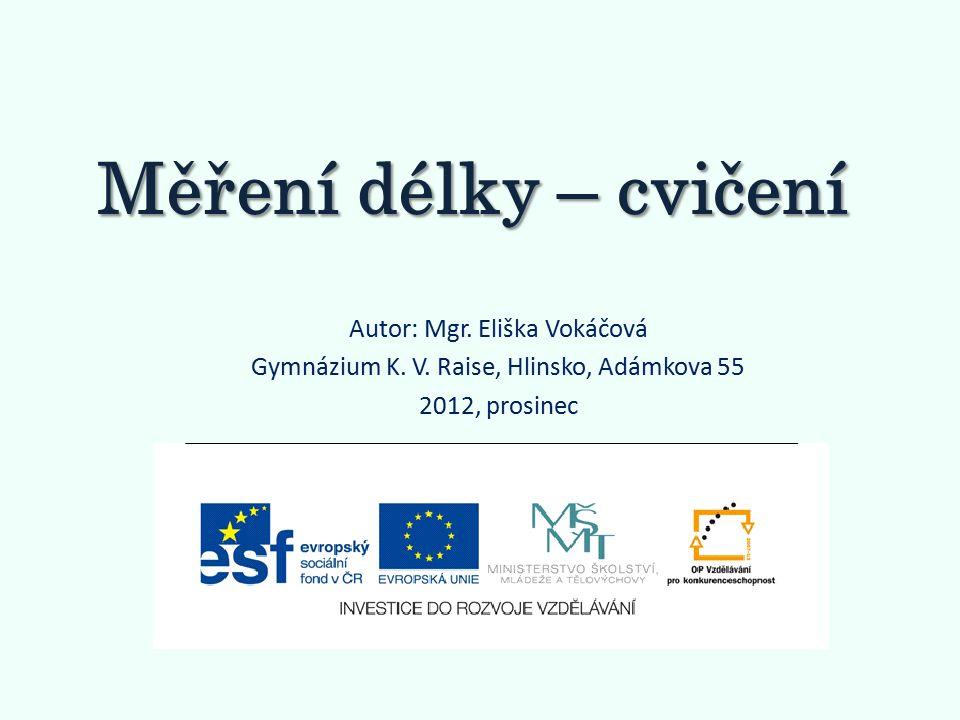 Měření délky – cvičení Autor: Mgr. Eliška Vokáčová