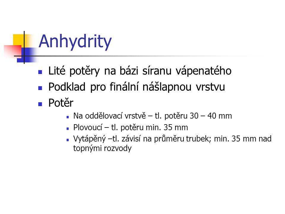 Anhydrity Lité potěry na bázi síranu vápenatého