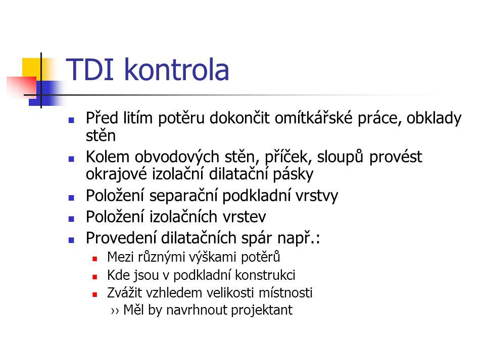 TDI kontrola Před litím potěru dokončit omítkářské práce, obklady stěn
