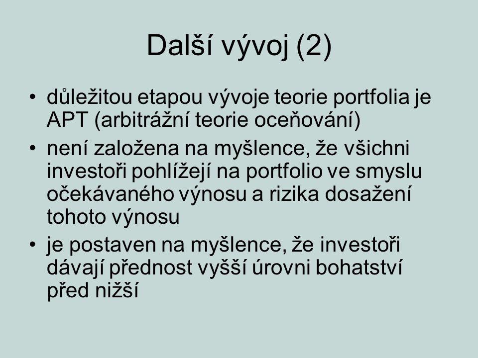 Další vývoj (2) důležitou etapou vývoje teorie portfolia je APT (arbitrážní teorie oceňování)