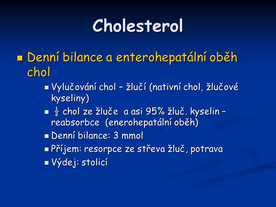 Cholesterol Denní bilance a enterohepatální oběh chol