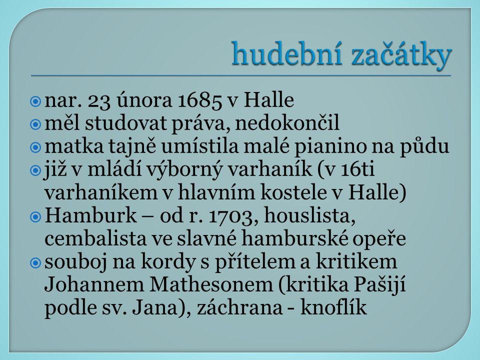 hudební začátky nar. 23 února 1685 v Halle
