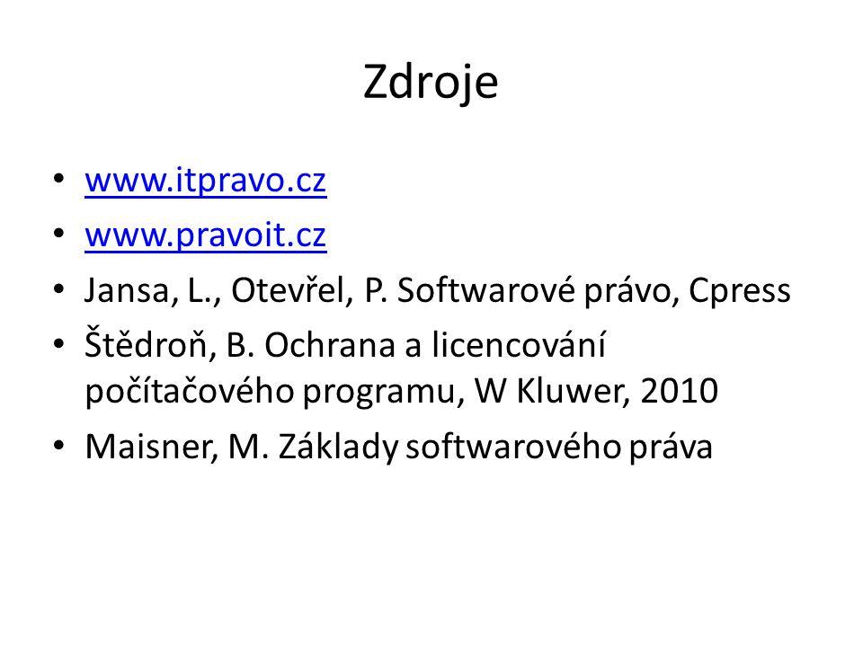 Zdroje www.itpravo.cz www.pravoit.cz